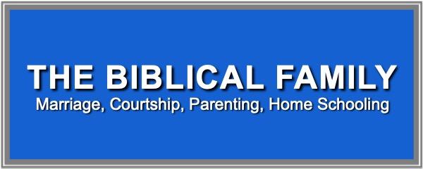 The Biblical Christian Family