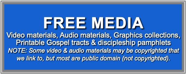 Free Christian Media video audio printed materials